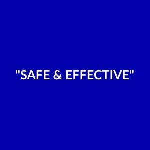 """""""Safe"""" & """"Effective"""""""